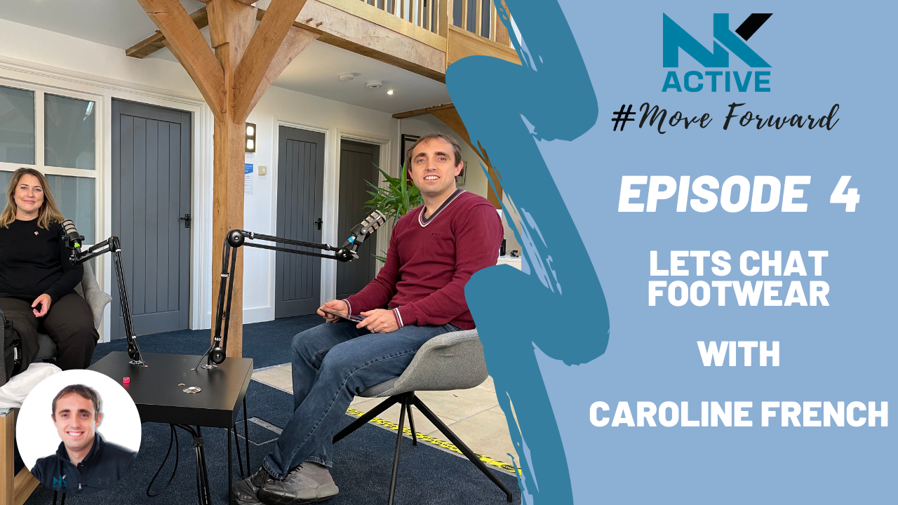Nick and Caroline talking footwear advice | NK Active Podcast | Hampshire based podiatry clinic